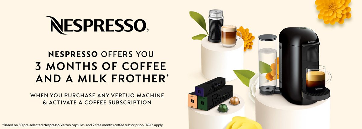 NESPRESSO OFFERS YOU 3 months of coffee AND A MILK FROTHER